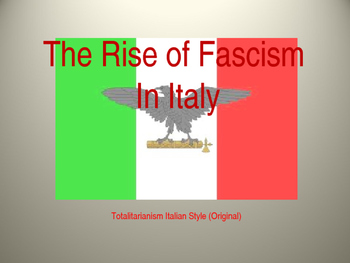 Italian Fascism and The Rise of Mussolini