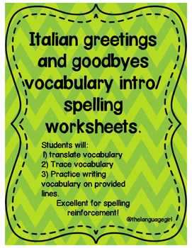 Italian Greetings/Goodbyes Spelling Worksheets/Vocab intro