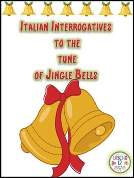 Italian: Interrogatives to the Tune of Jingle Bells