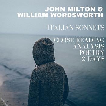 Italian Sonnets Close Reading Lesson: John Milton & William Wordsworth (2 days)