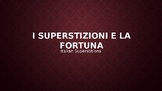 Italian Superstitions and Good Luck