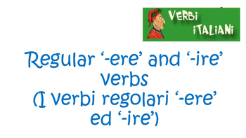 Italian regular '-ere' and '-ire' verbs PowerPoint