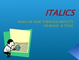 Italics: How Their Use Affects Meaning & Tone