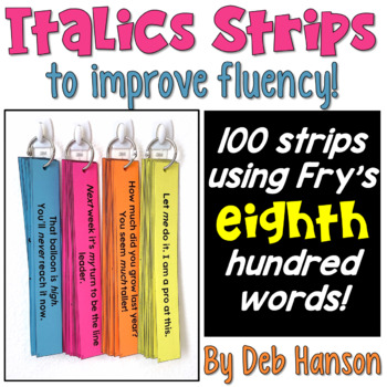 Italics Sentence Strips (Fluency Center) featuring Fry's eighth hundred words