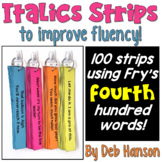 Italics Sentence Strips (Fluency Center) featuring Fry's fourth hundred words