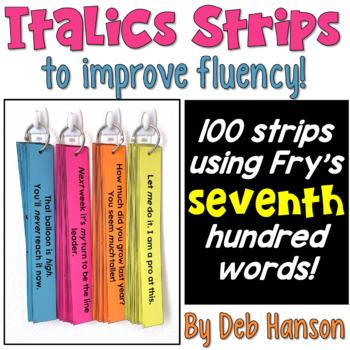 Italics Sentence Strips (Fluency Center) featuring Fry's seventh hundred words