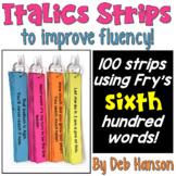Italics Sentence Strips (Fluency Center) featuring Fry's sixth hundred words