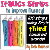 Italics Sentence Strips (Fluency Center) featuring Fry's third hundred words