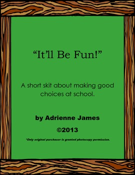 """""""It'll Be Fun""""-School Skit About Making Good Choices"""