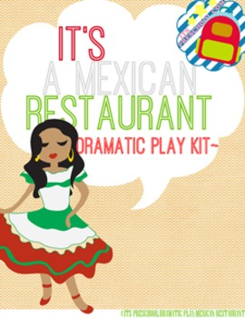 It's A Mexican Restaurant Dramatic Play Kit