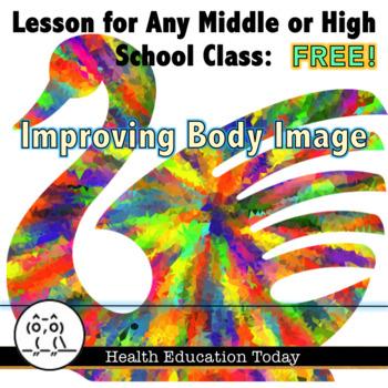 Improving Body Image - FREE! (Grades 5 - 12)
