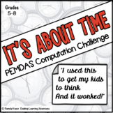 PEMDAS (Order of Operations) Computation Activity - It's About Time