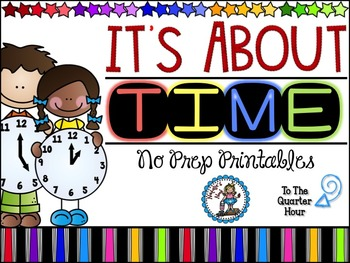 It's About Time  {No Prep Printables} ~ Quarter-Hour