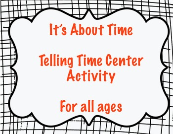 It's About Time...A teaching time activity center