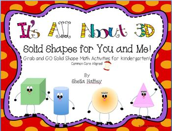 It's All About 3D  ~ Solid Shapes for You and Me! Grab and Go Kinder Math!