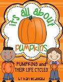 It's All About Pumpkins: A Pumpkins and Pumpkin Life Cycles Unit
