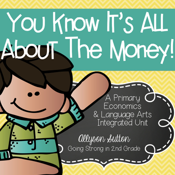 It's All About The Money Integrated Economics Unit & Scavenger Hunt