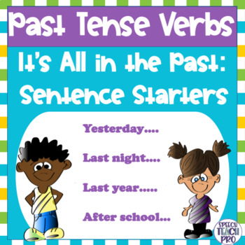Regular and Irregular Past Tense Verbs: Sentence Starters