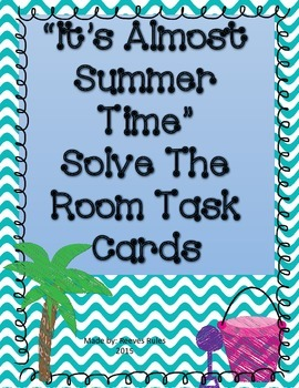 """""""It's Almost Summer"""" Solve the Room Task Cards"""