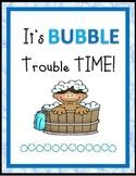 It's Bubble Trouble Time
