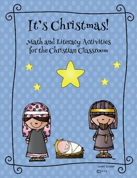 It's Christmas!  Math and Literacy Activities for the Christian Classroom