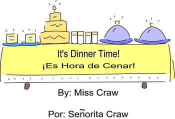 It's Dinner Time/Es Hora de Cenar