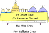 It's Dinner Time/Es Hora de Cenar