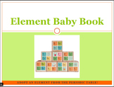 Elements of the Periodic Table:  It's Elementary- Element Baby Book Project