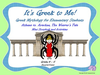 It's Greek to Me! - Arachne vs. Athena - Myths for Elementary Students