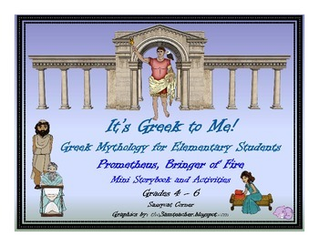 It's Greek to Me! - Prometheus, Bringer of Fire - Myths fo