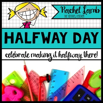 It's Half Way Day! Celebrate half the year, fractions, and fun!