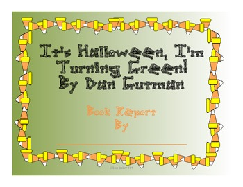 It's Halloween, I'm Turning Green! CCCS ALIGNED book report