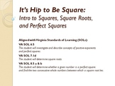 It's Hip to Be Square: Intro to Squares, Square Roots, and