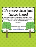 It's More Than Just Factor Trees!