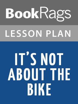It's Not About the Bike Lesson Plans