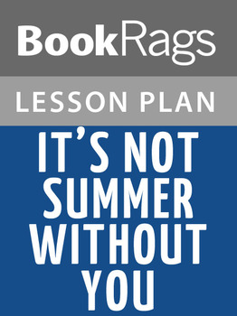 It's Not Summer Without You Lesson Plans