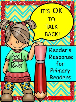 It's OK to Talk Back! Reader's Response for Primary Readers