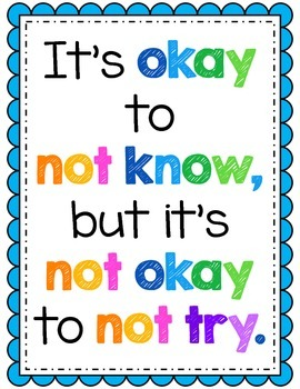 """It's Okay to Not Know, But It's Not Okay to Not Try"" {Classroom Poster}"