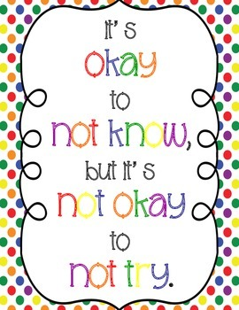 """""""It's Okay to Not Know, but It's Not Okay to Not Try"""" Poster"""