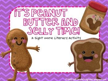 It's Peanut Butter and Jelly Time! Sight Word Center Activity