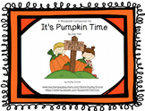 It's Pumpkin Time  A Storybook Companion