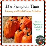 It's Pumpkin Time: Literacy, Math, Science and Art Center Activities
