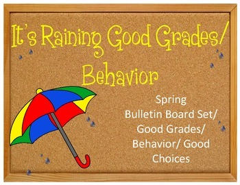 It's Raining Good Grades Good Choices. Bulletin Board Set Idea Behavior