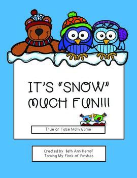It's SNOW Much Fun!!! True or False ~~ Math Game CCSS