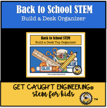 STEM Time: Build a Desk Top Organizer
