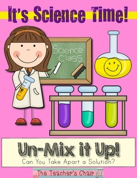 It's Science Time! Un-mix It Up! Can You Take Apart a Solution?