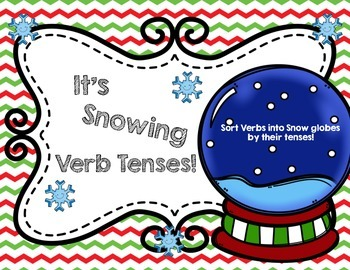 It's Snowing Verb Tenses: Winter Past, Present, Future Snow Globe Verb Sort