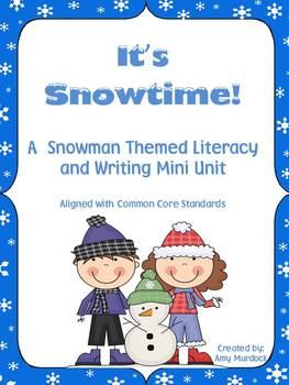 It's Snowtime! A Snowman Themed Literacy & Writing Mini Unit
