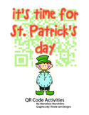 It's Time for St. Patricks Day  QR Code Activity