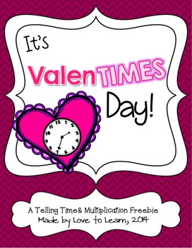 It's ValenTIMES Day - A Telling Time & Multiplication Freebie